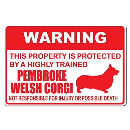 Warning This Property is Protected by A Highly Trained Pembroke Welsh Corgi Not Responsible For Injury or Death - 15