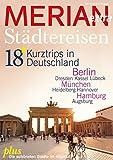 MERIAN extra Städtereisen Deutschland: 18 Kurztrips in Deutschland (MERIAN Hefte)