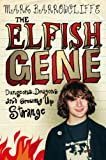 Front cover for the book The Elfish Gene: Dungeons, Dragons and Growing Up Strange by Mark Barrowcliffe