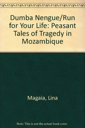 Dumba Nengue/Run for Your Life: Peasant Tales of Tragedy in Mozambique (English and Portuguese Edition)