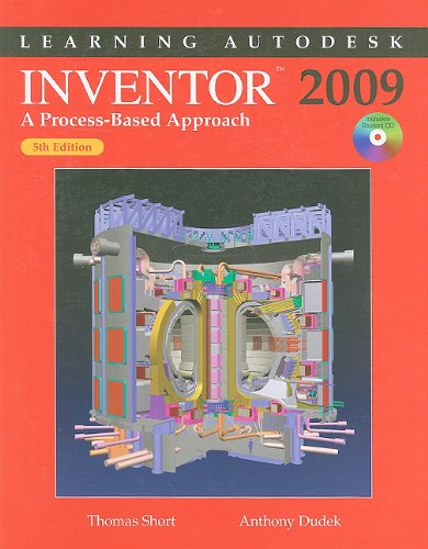 Learning Autodesk Inventor 2009: A Process-Based Approach