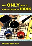 The ONLY way to make coffee in IBRIK
