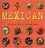 img - for Mexican Feasts: 50 Dishes Full of Fire and Spice by Elizabeth Lambert Ortiz (2000-09-01) book / textbook / text book