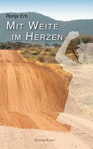 Mit Weite im Herzen Taschenbuch – 24. November 2017 Ronja Erb Éditions Elnau 2955722812 Afrika