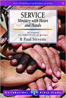 Book Service: Ministry with Heart and Hands (Lifebuilder) (LifeBuilder Bible Study)
