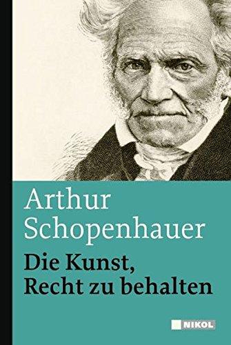 Die Kunst, Recht zu behalten Gebundenes Buch – 1. April 2009 Arthur Schopenhauer Nikol 3868200274 Dialektik