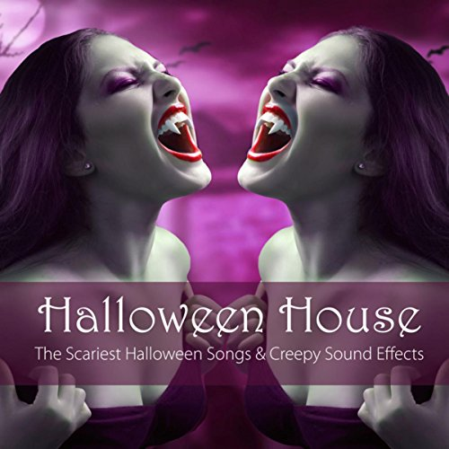 Halloween House - The Scariest Halloween Songs & Creepy Sound Effects ()