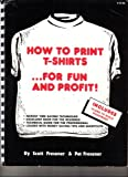 img - for How To Print T-Shirts...For Fun and Profit, First Edition 1978 (First Edition) book / textbook / text book