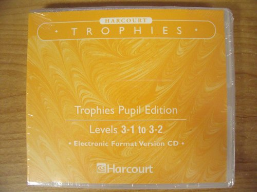(Harcourt Trophies - Pupil Edition - Levels 3-1 to 3-2 - Electronic Format Version CD - CD-ROM)
