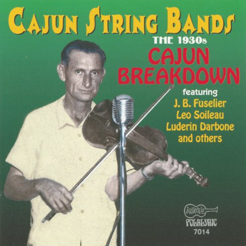 Cajun String Bands: The 1930s - Cajun String Bands