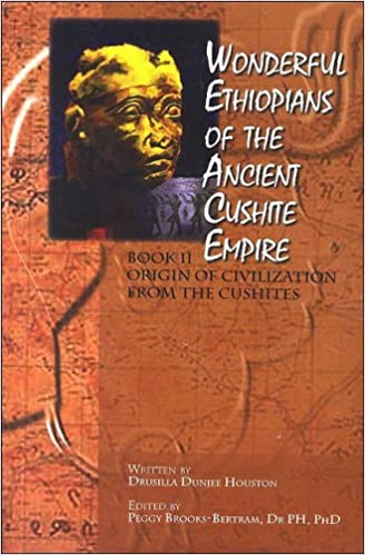 Wonderful Ethiopians of the Ancient Cushite Empire, Book 2 ...