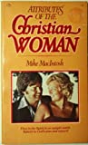 Attributes of the Christian Woman, Mike MacIntosh, 0893370037