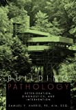 Building Pathology: Deterioriation, Diagnostics, and Intervention