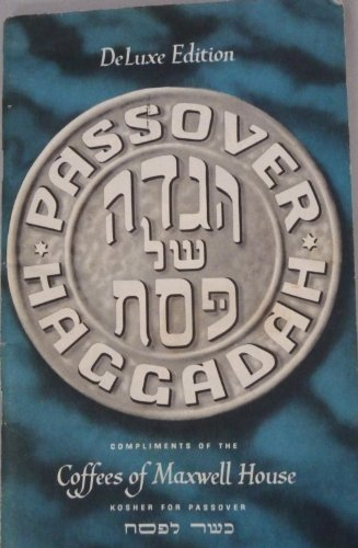 Passover Haggadah (Compliments Of The Coffees Of Maxwell Company Kosher For passover) Deluxe Edition