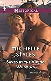 Saved by the Viking Warrior, Michelle Styles, 0373298021