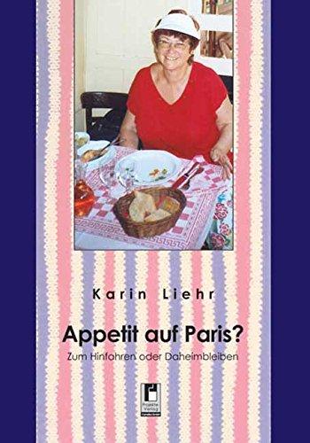 Appetit auf Paris?: Zum Hinfahren oder Daheimbleiben