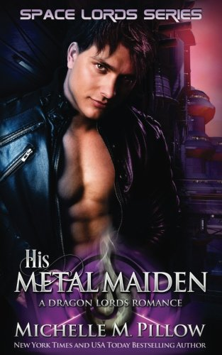 His Metal Maiden (Space Lords) (Volume 3)