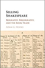 Selling Shakespeare: Biography, Bibliography, and the Book Trade Kindle Edition