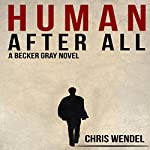 Human After All | Chris Wendel