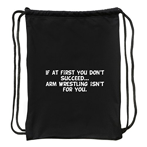 Eddany If at first you don't succeed Arm Wrestling isn't for you Sport Bag by Eddany