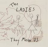 They Mean Us by Ladies (2006-02-06)