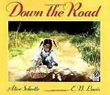 Down the Road, Alice Schertle, 0152024719