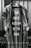 The Brief History of the Dead, Kevin Brockmeier, 0375423699