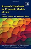 Research Handbook on Economic Models of Law, Thomas J. Miceli, Matthew J. Baker, 178100014X