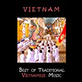 Vietnam, Best of Traditional Vietnamese Music