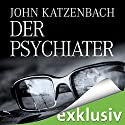 Der Psychiater Audiobook by John Katzenbach Narrated by Uve Teschner