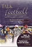 Talk Football: Written by a Woman for Women who Want to Speak America's Gridiron Language
