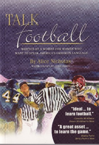 Talk Football: Written by a Woman for Women who Want to Speak America's Gridiron Language by Pecan Row Press