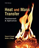 heat engineering - Heat And Mass Transfer: Fundamentals And Applications (Mechanical Engineering)