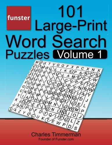 Funster 101 Large-Print Word Search Puzzles, Volume 1: Hours of brain-boosting entertainment for adults and ()