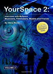 YourSpace 2: Interviews with MySpace Musicians, Filmmakers, Models and Friends by Monas, Steve (2006) Paperback