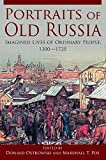img - for Portraits of Old Russia: Imagined Lives of Ordinary People, 1300-1745 book / textbook / text book