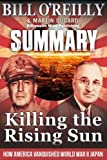img - for Summary: Killing the Rising Sun: How America Vanquished World War II Japan by Bill O' Reilly and Martin Dugard book / textbook / text book