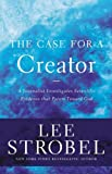 img - for The Case for a Creator: A Journalist Investigates Scientific Evidence That Points Toward God (Case for ... Series) book / textbook / text book
