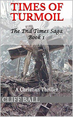 Times Turmoil Christian Thriller Saga ebook