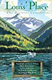 img - for Louis' Place - Une Histoire Canadienne: The Story of Louis Potvin, From Bonnyville to Lillooet Lake via Tokyo and Havana as told to Ron Rose by Louis Potvin (2001-03-09) book / textbook / text book