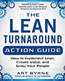 img - for The Lean Turnaround Action Guide: How to Implement Lean, Create Value and Grow Your People by Art Byrne (2016-10-17) book / textbook / text book