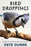 img - for Bird Droppings: Writings About Watching Birds & Bird Watchers book / textbook / text book