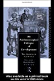 An Anthropological Critique of Development, , 0415079594