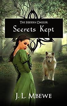 Secrets Kept (The Hidden Dagger Book 1) by [Mbewe, J. L.]