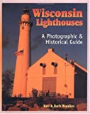 Wisconsin Lighthouses, Ken Wardius and Barb Wardius, 1879483602