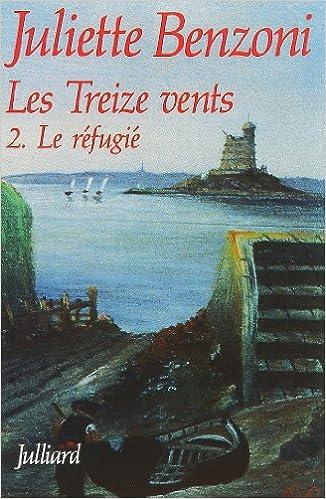 Les Treize Vents Juliette Benzoni 9782260010371 Amazon