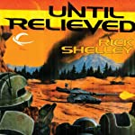 Until Relieved: 13th Spaceborne, Book 1   Rick Shelley