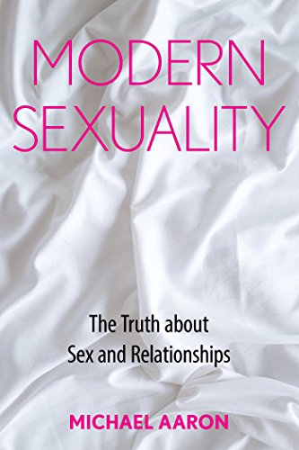 Modern Sexuality: The Truth about Sex and Relationships See more