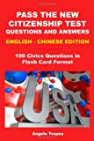 Pass the New Citizenship Test Questions and Answers English-Chinese Edition, Angelo Tropea, 1453815341