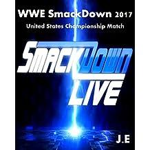 WWE SmackDown Live 2017: United States Championship Match